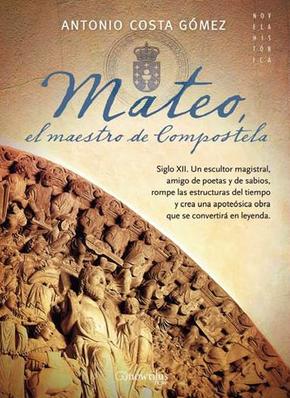 Ediciones Nowtilus presenta Mateo, el maestro de Compostela, de Antonio Costa